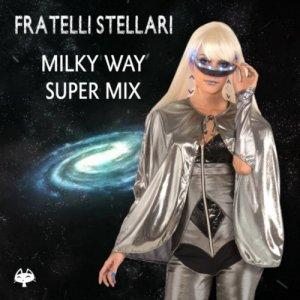 album Milky Way Super Mix - Fratelli Stellari