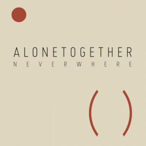 Neverwhere Alonetogether copertina