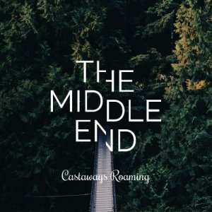 Castaways Roaming The Middle End copertina