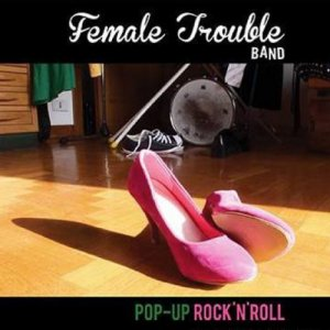 Female Trouble Band Pop Up Rock 'n' Roll copertina