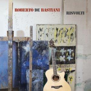 album RISVOLTI - ROBERTO DE BASTIANI