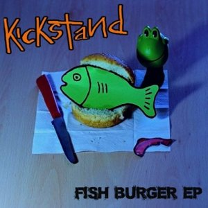 album Fish Burger EP - Kickstand