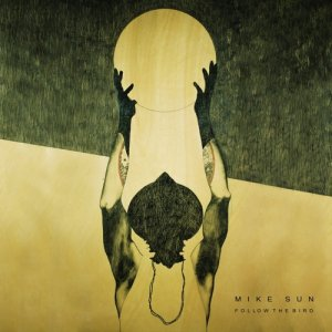 album Follow the bird - Mike Sun