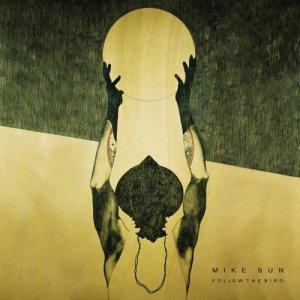 album Follow the bird - Mike Sun
