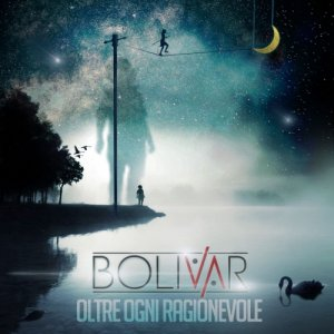 album Oltre ogni ragionevole - Bolivar