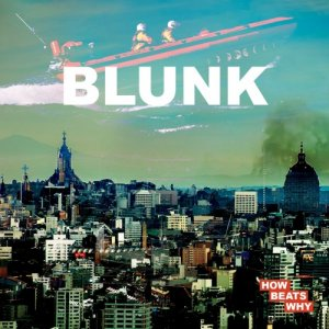 album Blunk - Howbeatswhy