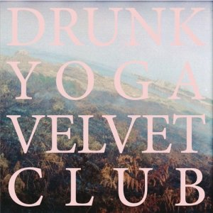 album Drunk Yoga Velvet Club - TACDMY