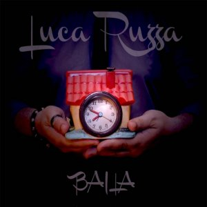 album Luca Ruzza - Baila - LUCA RUZZA