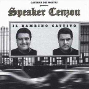 album Il Bambino Cattivo - Speaker Cenzou