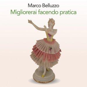 album Migliorerai facendo pratica - Marco Belluzzo