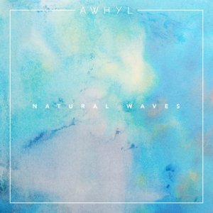 album Natural Waves EP - AWHYL
