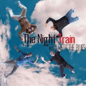 album Wild with the Blues - The Night Train Rock 'n' Blues band