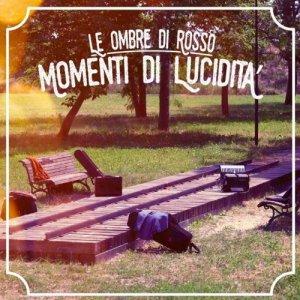 album Momenti di lucidità - Le Ombre di Rosso