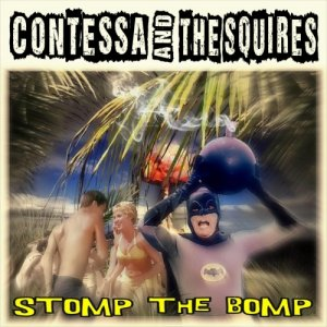 album STOMP THE BOMB - Contessa & the Squires