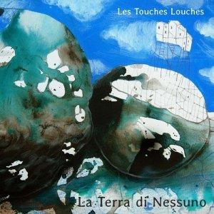 album La Terra di Nessuno - Les Touches Louches