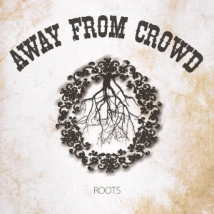 album Roots - Away From Crowd