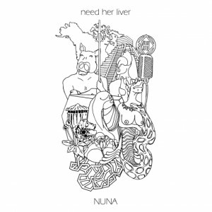 album NUNA - Need Her Liver