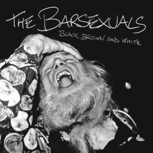 album Black Brown And White - The Barsexuals
