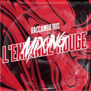 album Mi(x)ing L'Enfance Rouge - Baccambàrus