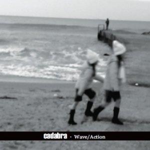 album Wave/Action - Cadabra