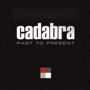 album Past to Present - Cadabra