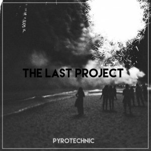 The Last Project Pyrotechnic copertina