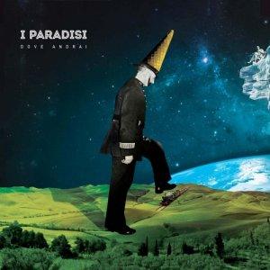 album Dove Andrai - I Paradisi