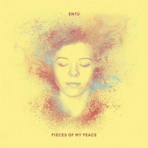 album Pieces Of My Peace - Entú