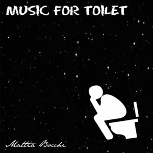 album MUSIC FOR TOILET - EP - Mattia Bocchi