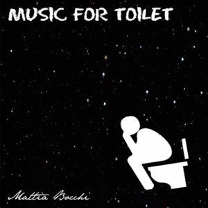 album MUSIC FOR TOILET - EP - Mattia Bocchi