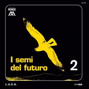 album I semi del futuro - L.u.c.a.