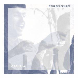 album Stupefacente! - losburla