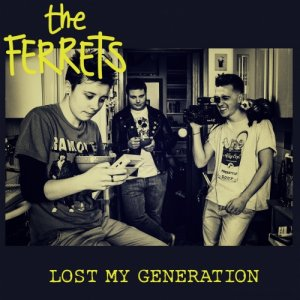 The Ferrets Lost my generation copertina