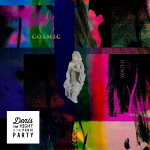 Denis The Night & The Panic Party Cosmic Youth copertina