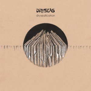 album Dryseafication - Dryseas