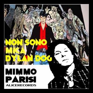 album Non sono mica Dylan Dog - mimmo parisi - artista