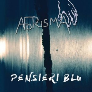 album Pensieri Blu - AforismaBand