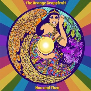 The Orange Grapefruit Now and Then copertina