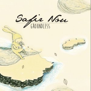 album Groundless - Safir Nòu