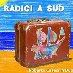 album Radici a Sud - RobertoCasesi in Duotrio