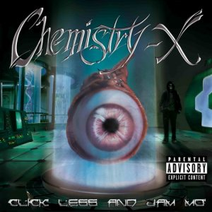 album Click Less And Jam Mo' - Chemistry-X