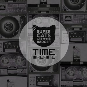 album Time Machine - Supercats and the Badger