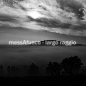 album largo raggio - messAfuoco