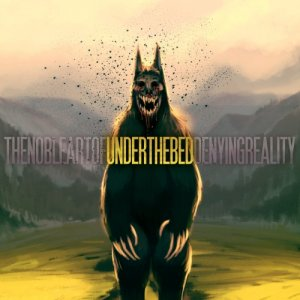 album The Noble Art Of Denying Reality - Under The Bed