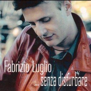 album Senza Disturbare - Fabrizio Luglio