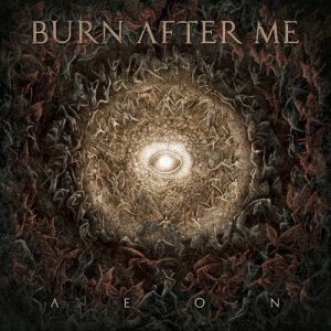 album Aeon - Burn After Me
