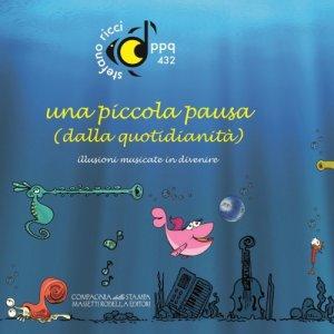 album una piccola pausa (dalla quotidianità) - illusioni musicate in divenire [libro + CD] - PPQ 432 HERTZ MUSIC