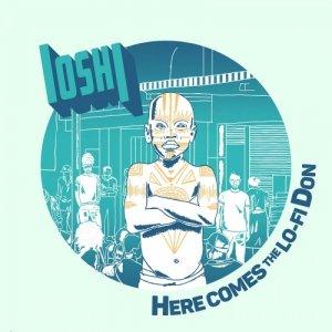 album Here Comes The Lo-Fi Don - IOSHI