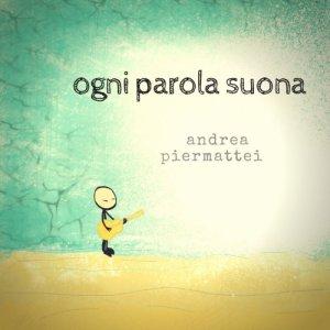 album Ogni parola suona - Andrea Piermattei