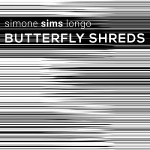 album Butterfly Shreds - Simone Sims Longo